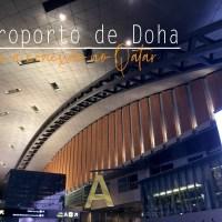 Aeroporto de Doha e a conexão no Qatar