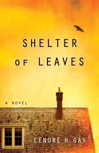 Book Cover Shelter of Leaves a Novel Lenore H. Gay