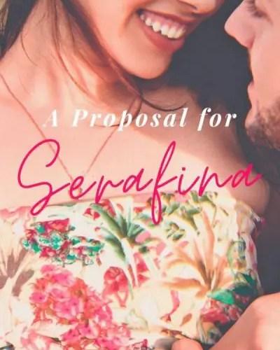 A Proposal for Serafina (Ch. 5)