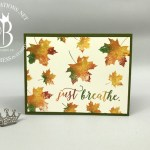"""Fall leaves """"Just Breathe"""" card using Stampin"""