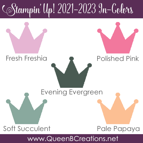 2021-2023 Stampin' Up! In Colors - shop with Lisa Ann Bernard of Queen B Creations
