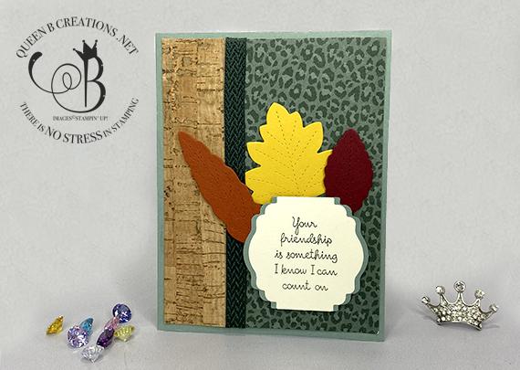 Stampin' Up! Love of Leaves cork friendship card by Lisa Ann Bernard of Queen B Creations