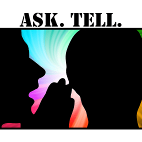2012 - Ask. Tell.