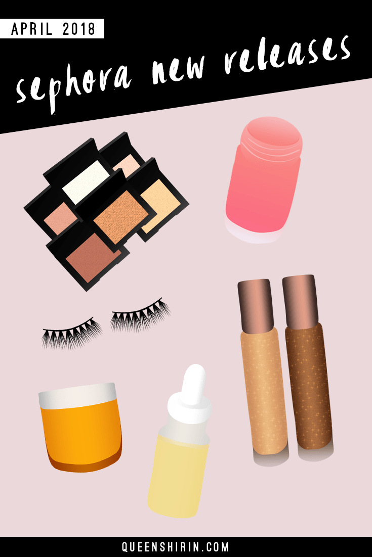April 2018: New Sephora Beauty Product Releases