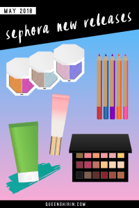 May 2018: New Sephora Beauty Product Releases