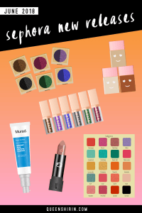 June 2018: New Sephora Beauty Product Releases