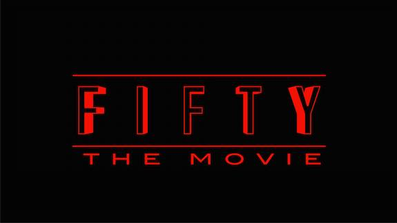 Fifty The Movie