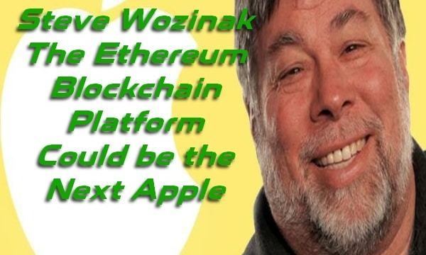 STeve Wozniak Ethereum Blockchain Platform Apple