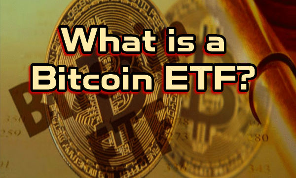 What is a Bitcoin ETF
