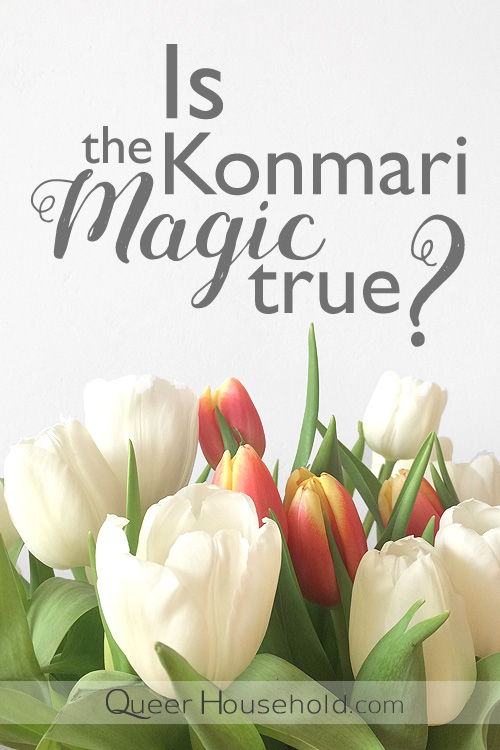 Is the Konmari Magic True? We listed a few of the great things that came to us after we decluttered with the Konmari method