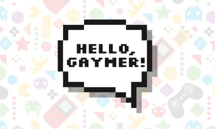 Say Hello to Hello, Gaymer!