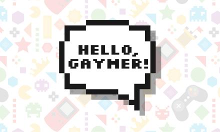 Say Hello to Hello, Gaymer!