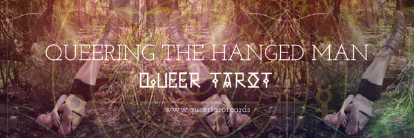 Queering the Hanged Man Tarot Card Queer Tarot Cards