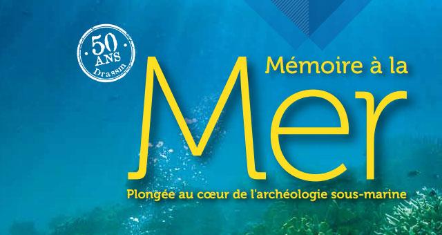 Mémoire à la mer! Plongée au cœur de l'archéologie sous-marine