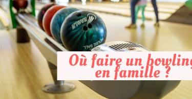 Où faire un bowling en famille à Marseille ?