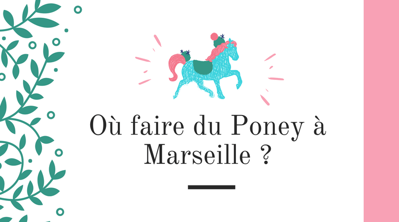 Où faire du Poney à Marseille ?
