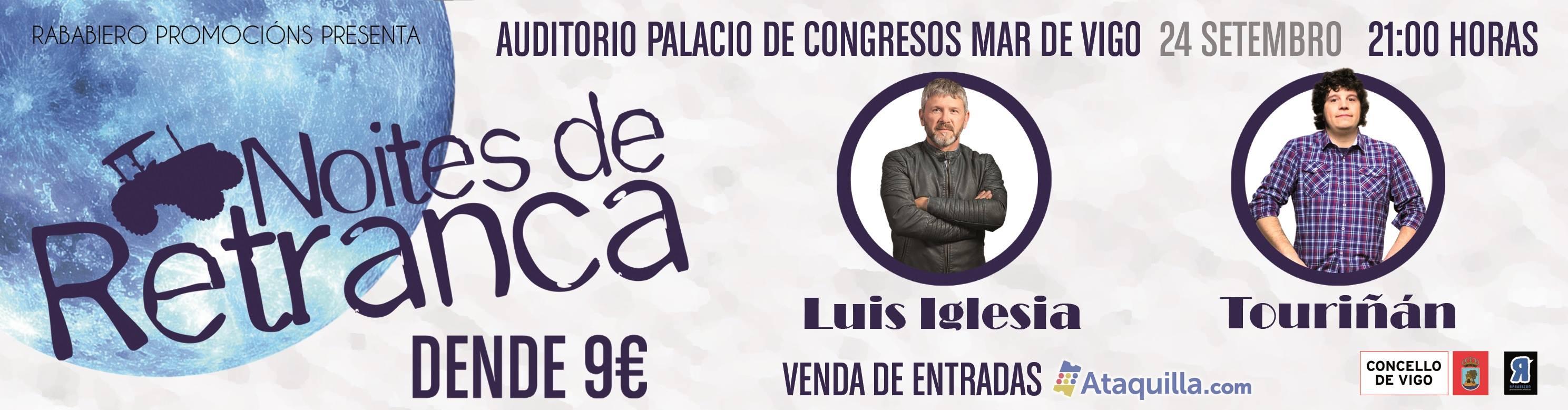 Noites de Retranca: Luis Iglesia e Touriñán