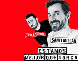 Santi Millán, Estamos mejor que nunca