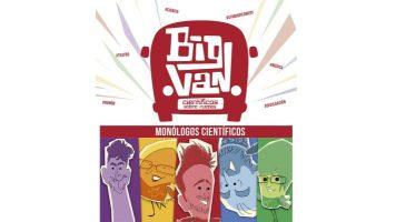 Big Van | Monólogos científicos | Afundación