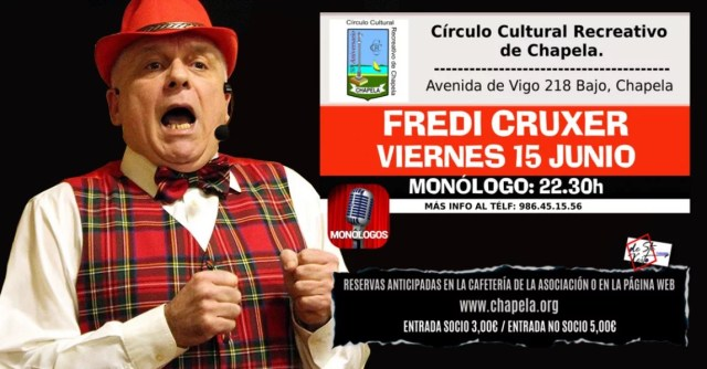 Monólogo de Fredi Cruxer en Chapela