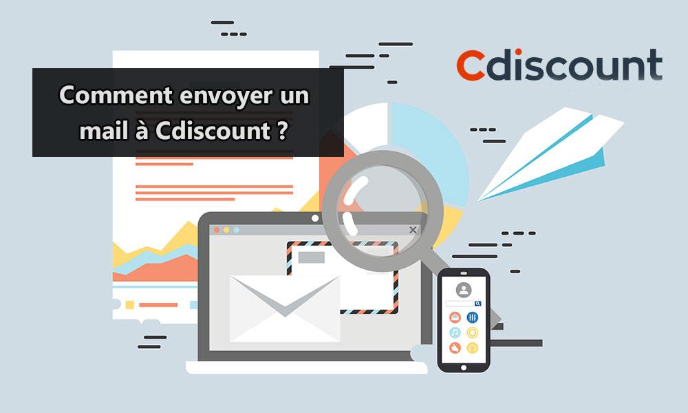 Comment envoyer un mail à Cdiscount ?