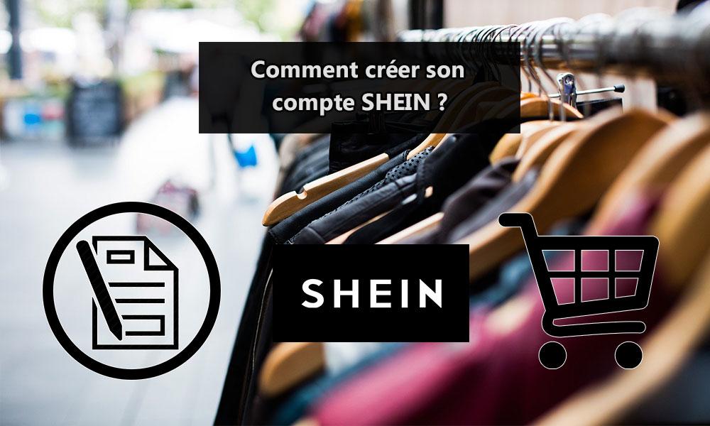 Comment créer son compte SHEIN ?