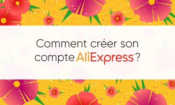 Comment créer son compte Aliexpress