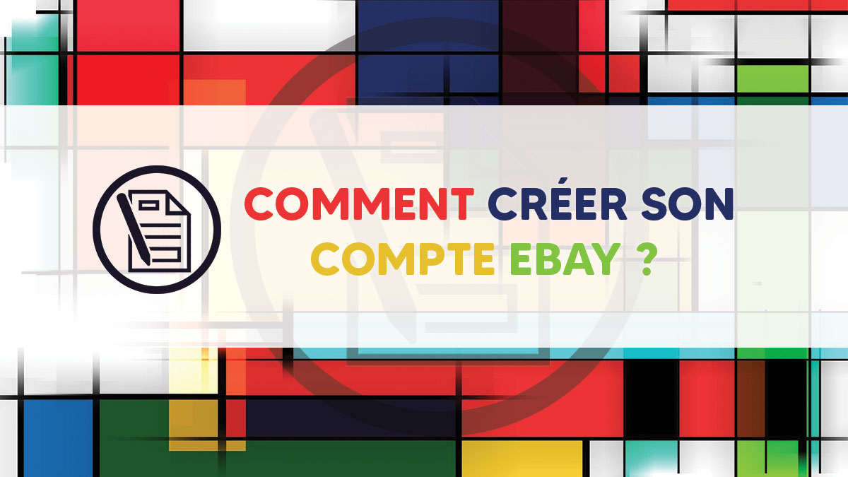 Comment créer un compte Ebay ?
