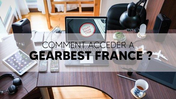 Comment accéder à Gearbest France