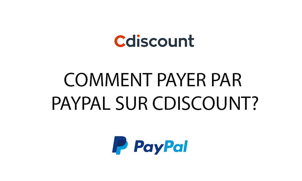 Comment payer par PayPal sur Cdiscount