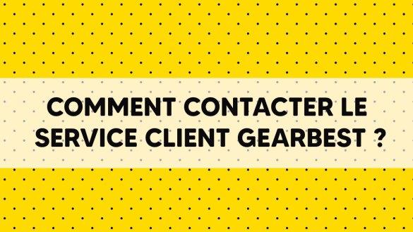 Comment contacter le service client Gearbest