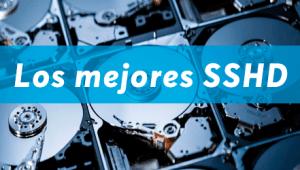 ¿Cuál es el mejor disco duro híbrido (SSHD) para PC o Laptop?