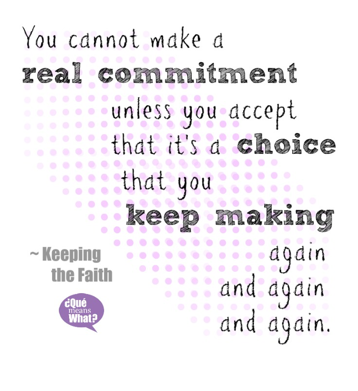 Commitment Quote from Keeping the Faith QueMeansWhat.com