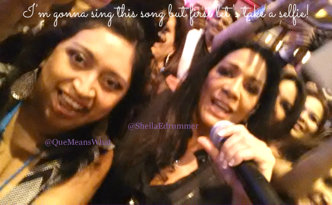 Selfie with Sheila E QueMeansWhat