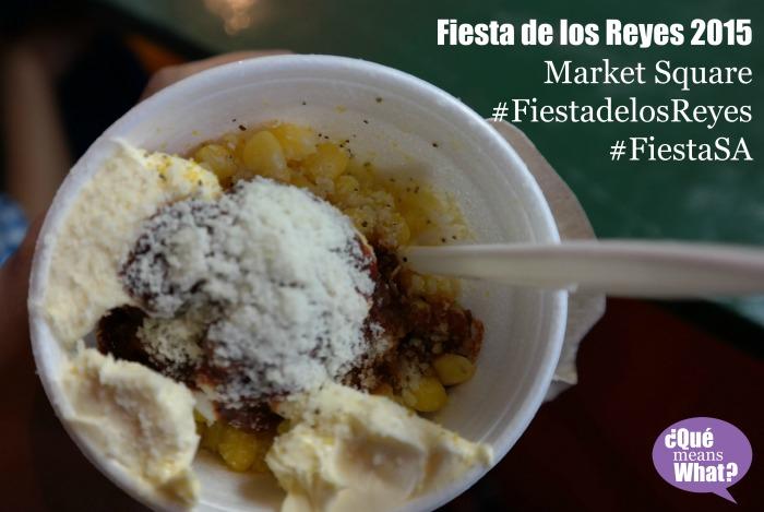 Corn in a Cup Fiesta de los Reyes 2015  Market Square  #FiestadelosReyes #FiestaSA @QueMeansWhat