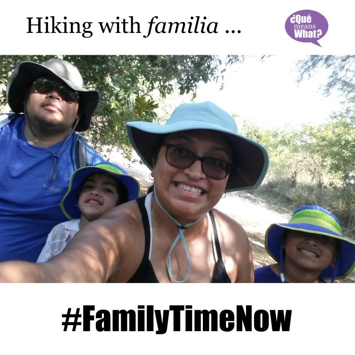 Hiking with Familia is our #FamilyTimeNow QueMeansWhat
