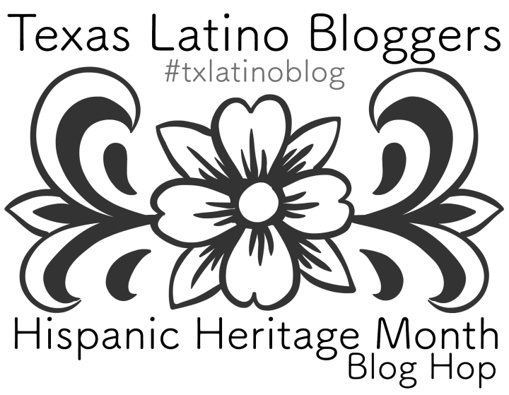 Texas Latino Bloggers Hispanic Heritage Month Blog Hop