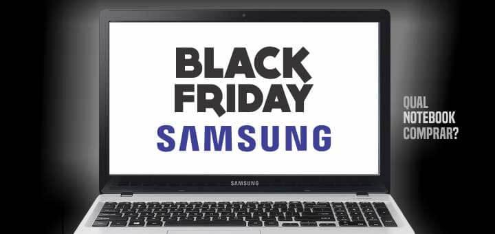 Notebook Samsung Black Friday valendo a pena comprar