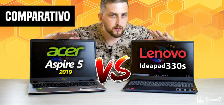 Comparativo Acer Aspire 5 2019 vs Lenovo Ideapad 330S qual notebook é melhor para comprar