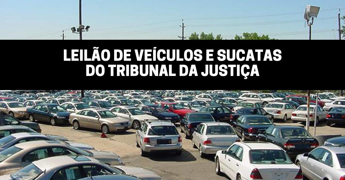Leilão de veículos e sucatas do Tribunal da Justiça