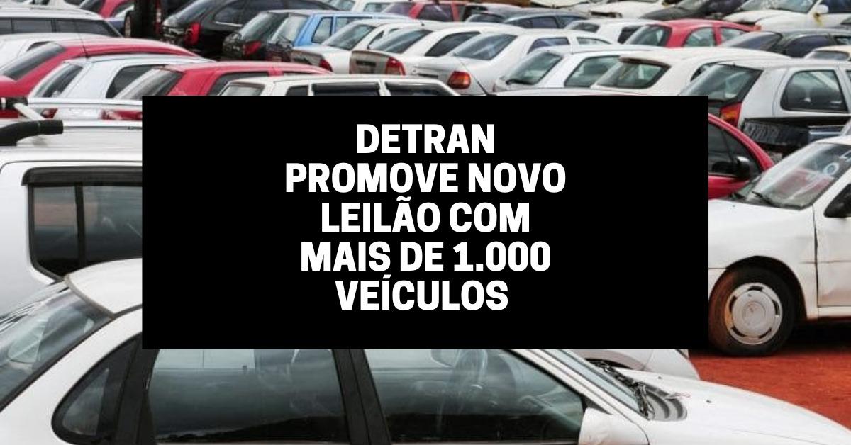 Detran promove novo leilão com mais de 1.000 veículos