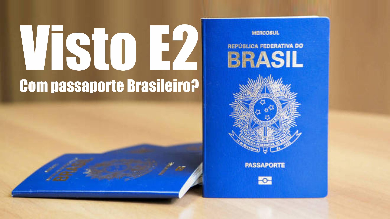 Visto E2 para passaporte Brasileiro? Entenda melhor