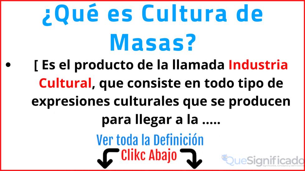 que es cultura de masas significado concepto definición