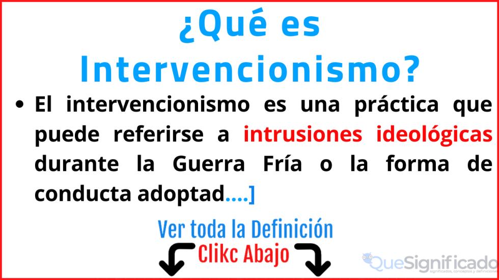 que es intervencionismo significado definición ejemplos