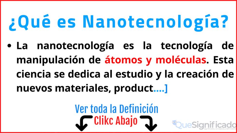 que es nanotecnología significado usos ejemplos
