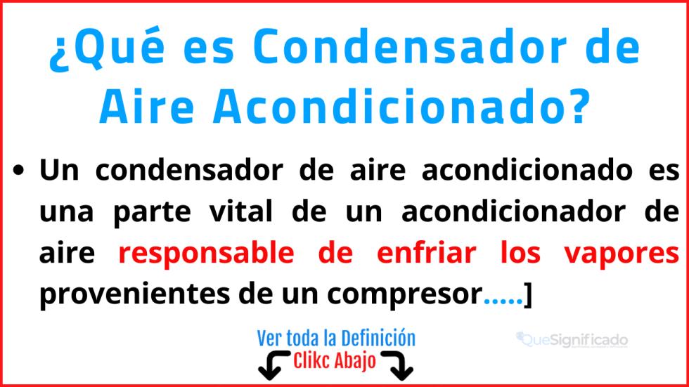 Qué es Condensador de Aire Acondicionado
