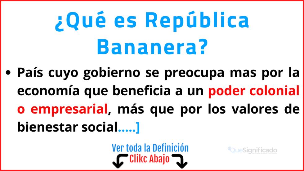 Qué es República Bananera