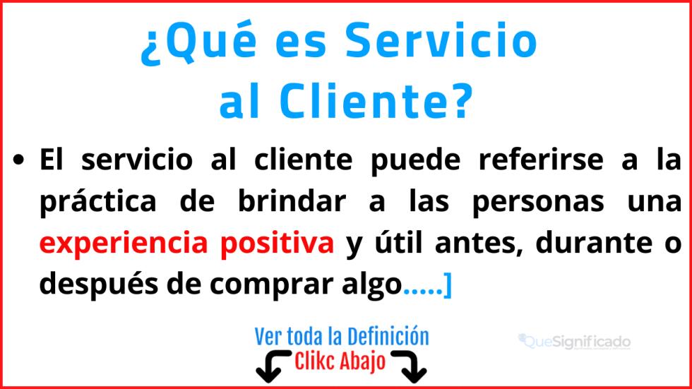 Qué es Servicio  al Cliente