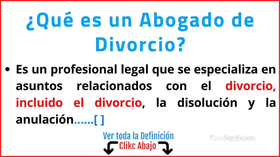Qué es un Abogado de Divorcio