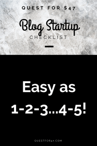 Quest for $47 Blog Startup Checklist